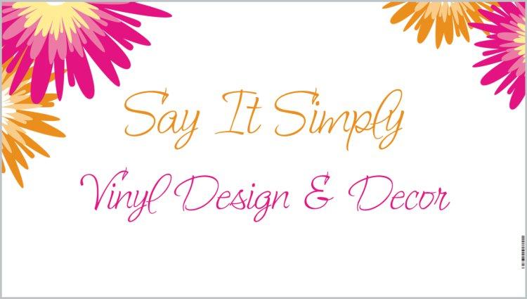 Say It Simply Vinyl Design